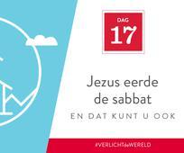 Dag 17 - Jezus heiligde de sabbat en dat kunt u ook