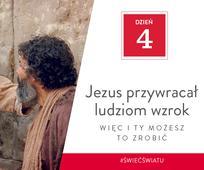 DZIEŃ 4 - Jezus przywracał ludziom wzrok, więc i ty możesz to zrobić