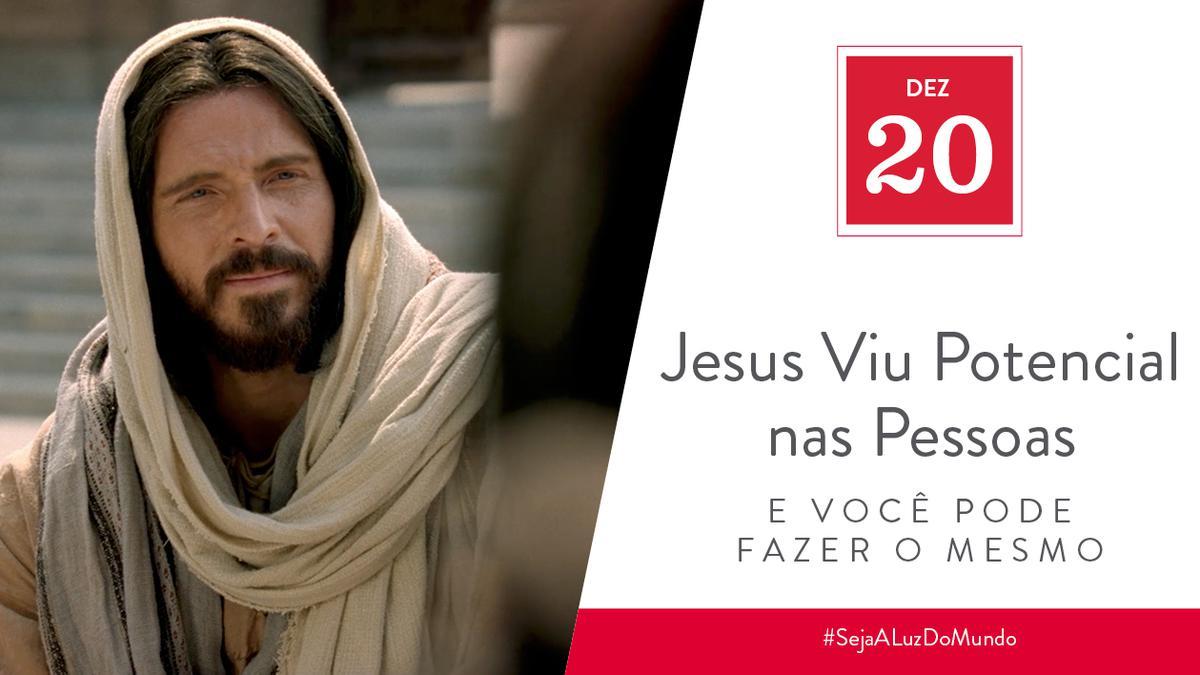 Dez 20 - Jesus Viu Potencial nas Pessoas e Você Pode Fazer o Mesmo