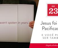Dez 23 - Jesus foi um Paci cador e Você Pode Ser Também