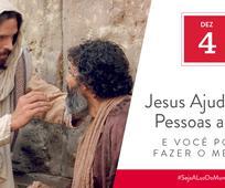 Dez 4 - Jesus Ajudou as Pessoas a Ver e Você Pode Fazer o Mesmo