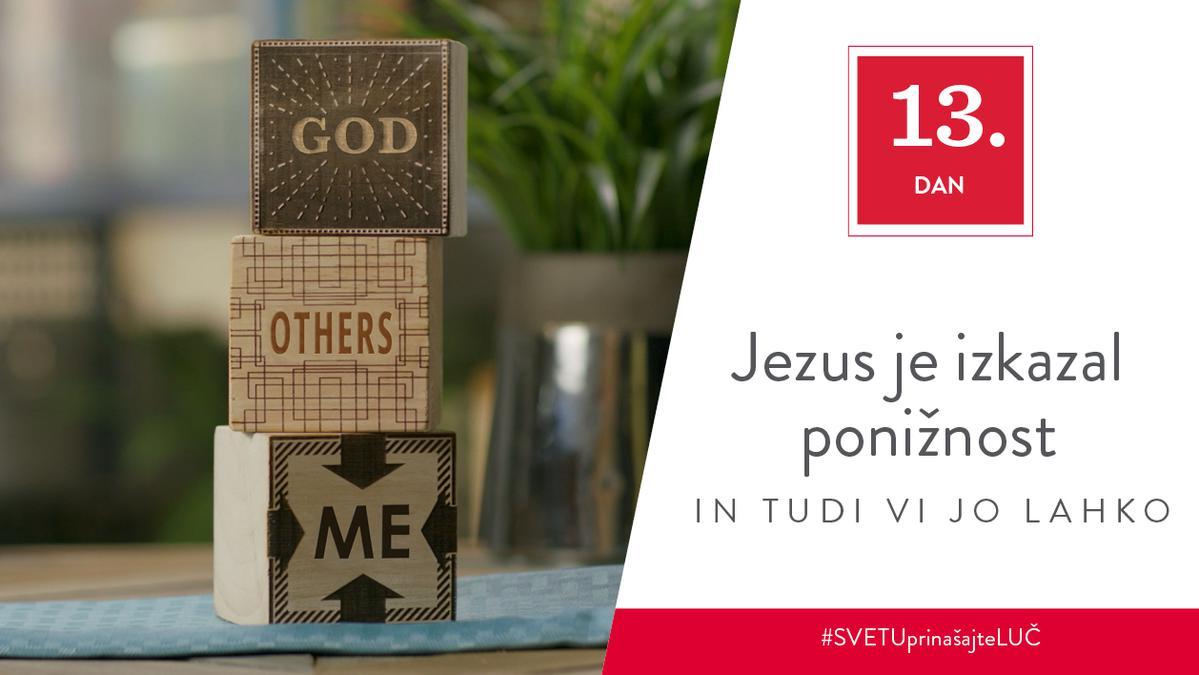13. Dan - Jezus je izkazal ponižnost in tudi vi jo lahko