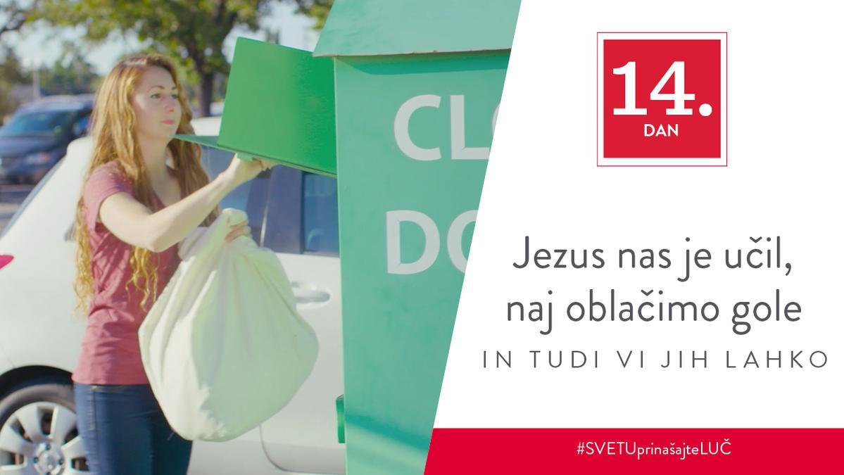 14. Dan - Jezus nas je učil, naj oblačimo gole, in tudi vi jih lahko