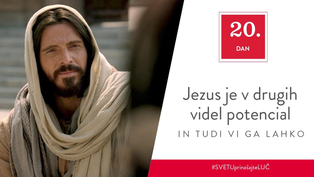 20. Dan - Jezus je v drugih videl potencial in tudi vi ga lahko
