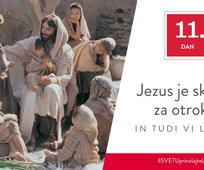 11. Dan - Jezus je skrbel za otroke in tudi vi lahko