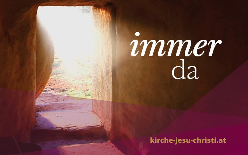 Eine Botschaft zu Ostern: Jesus Christus ist immer für dich da