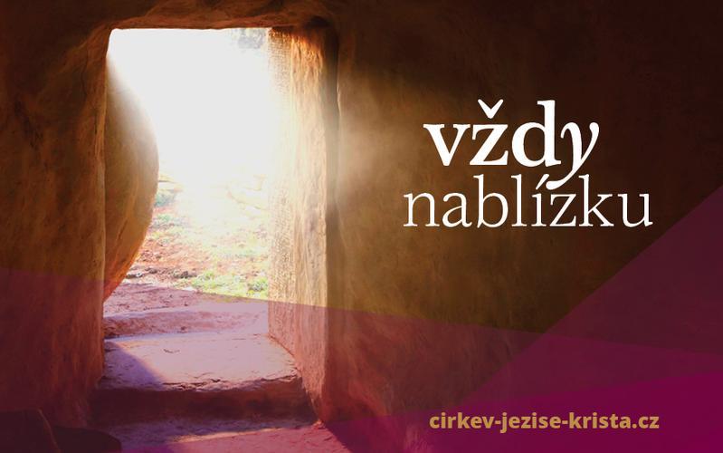 Velikonoční poselství: Ježíš Kristus je vám vždy nablízku
