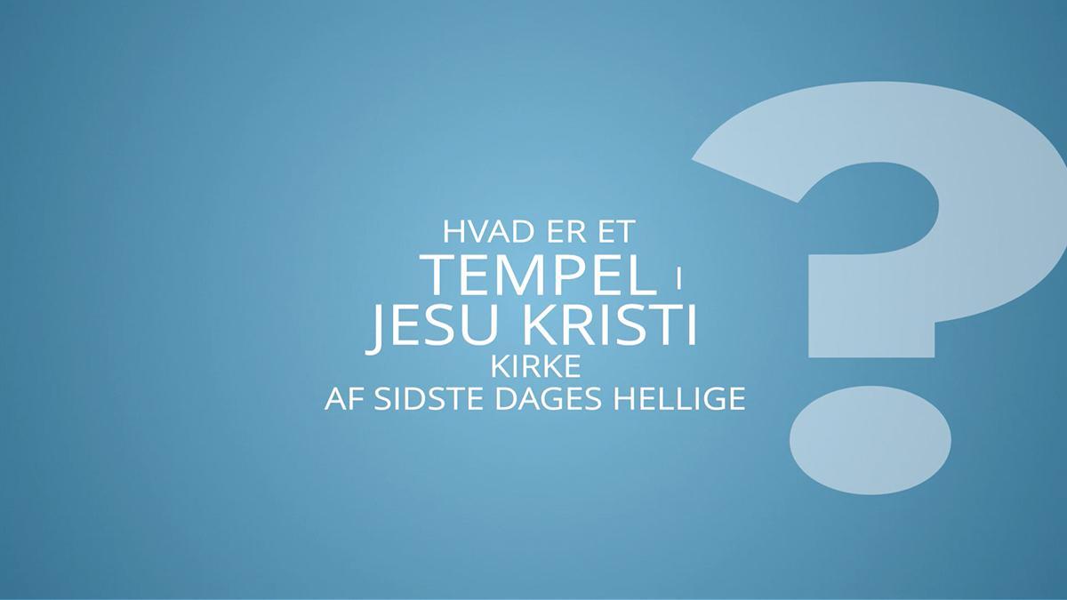 Hvad er et tempel i Jesu Kristi Kirke af Sidste Dages Hellige