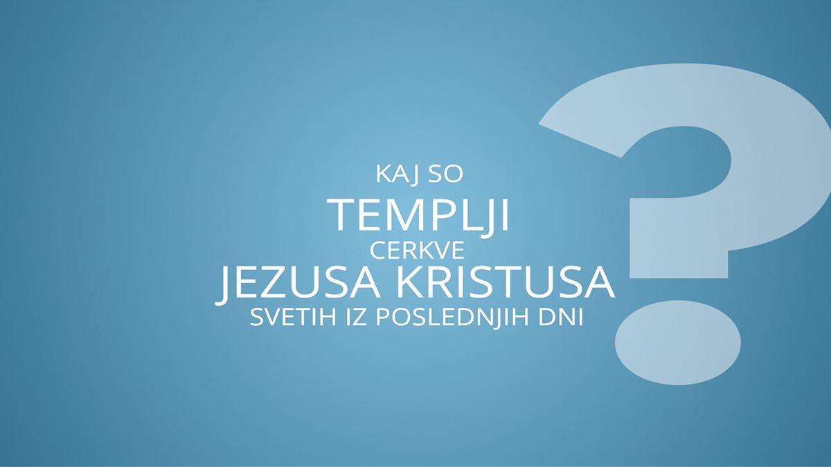 Kaj so templji Cerkve Jezusa Kristusa svetih iz poslednjih dni?