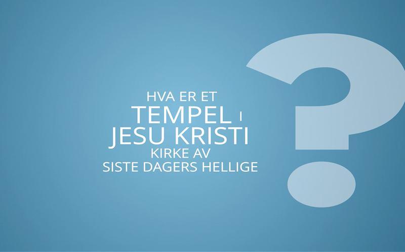 Hva er et tempel i Jesu Kristi Kirke av Siste Dagers Hellige
