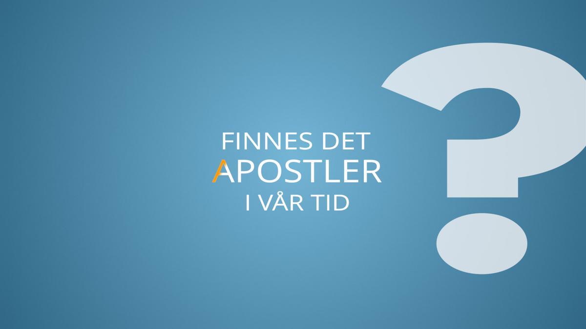 Finnes det apostler i vår tid?