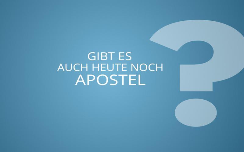 Gibt es auch heute noch Apostel?