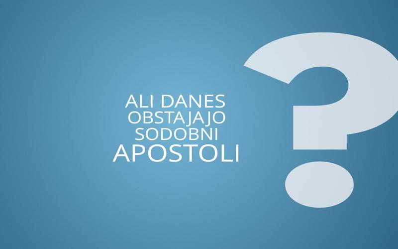 Ali danes obstajajo sodobni apostoli?