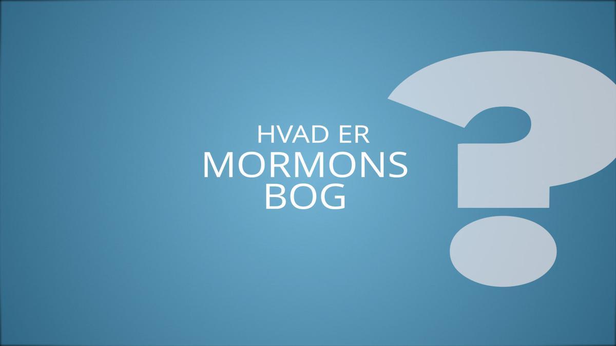 Hvad er Mormons Bog?