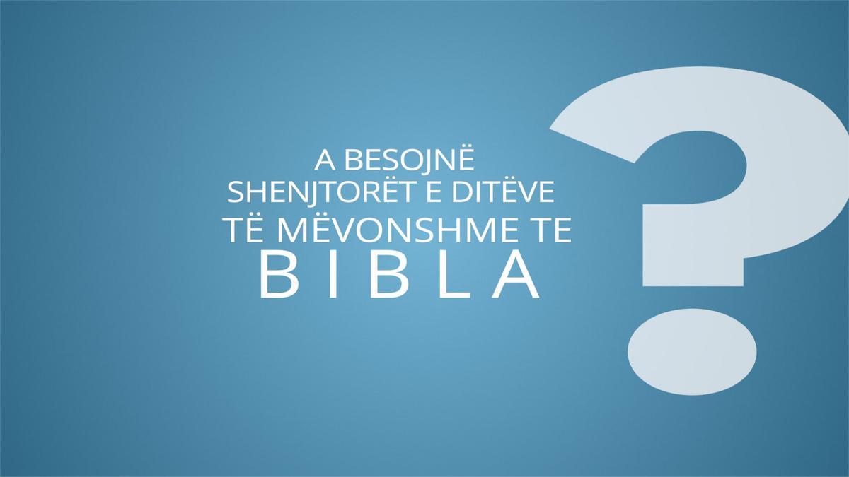 A besojnë shenjtorët e ditëve të mëvonshme te Bibla?