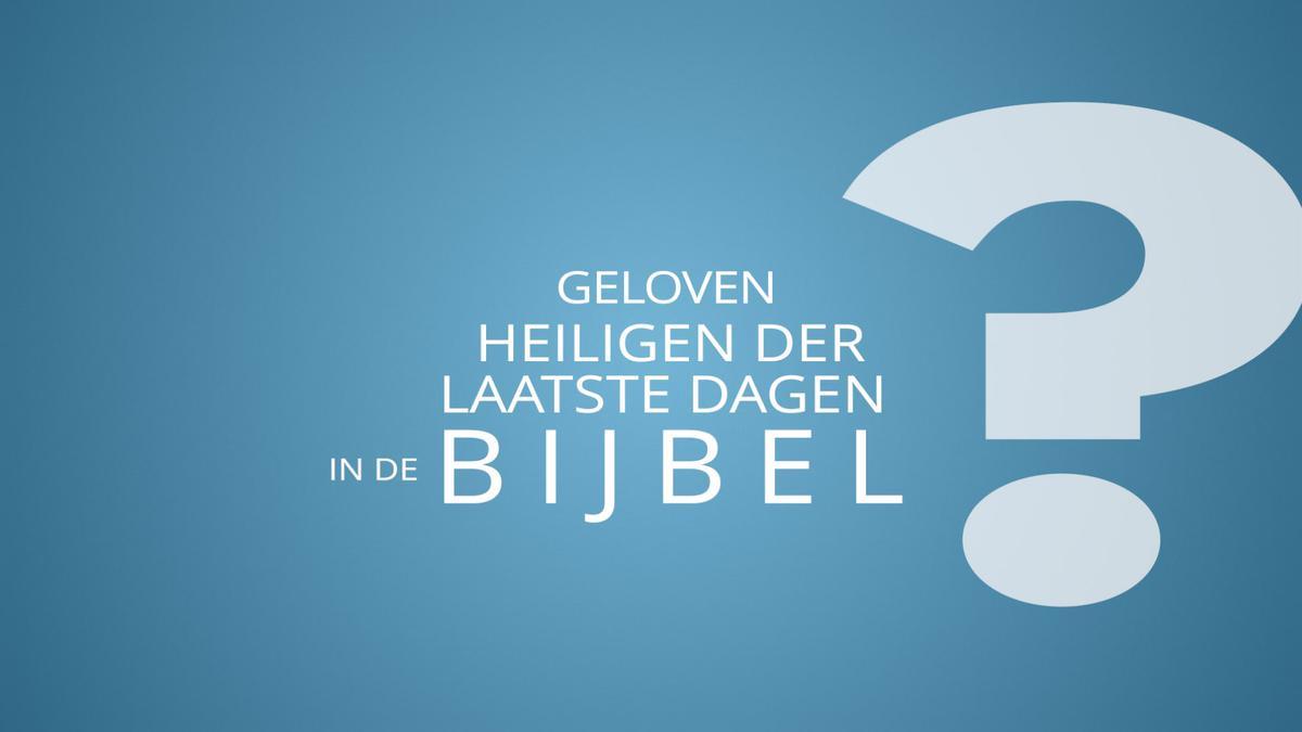 Geloven heiligen der laatste dagen in de Bijbel?