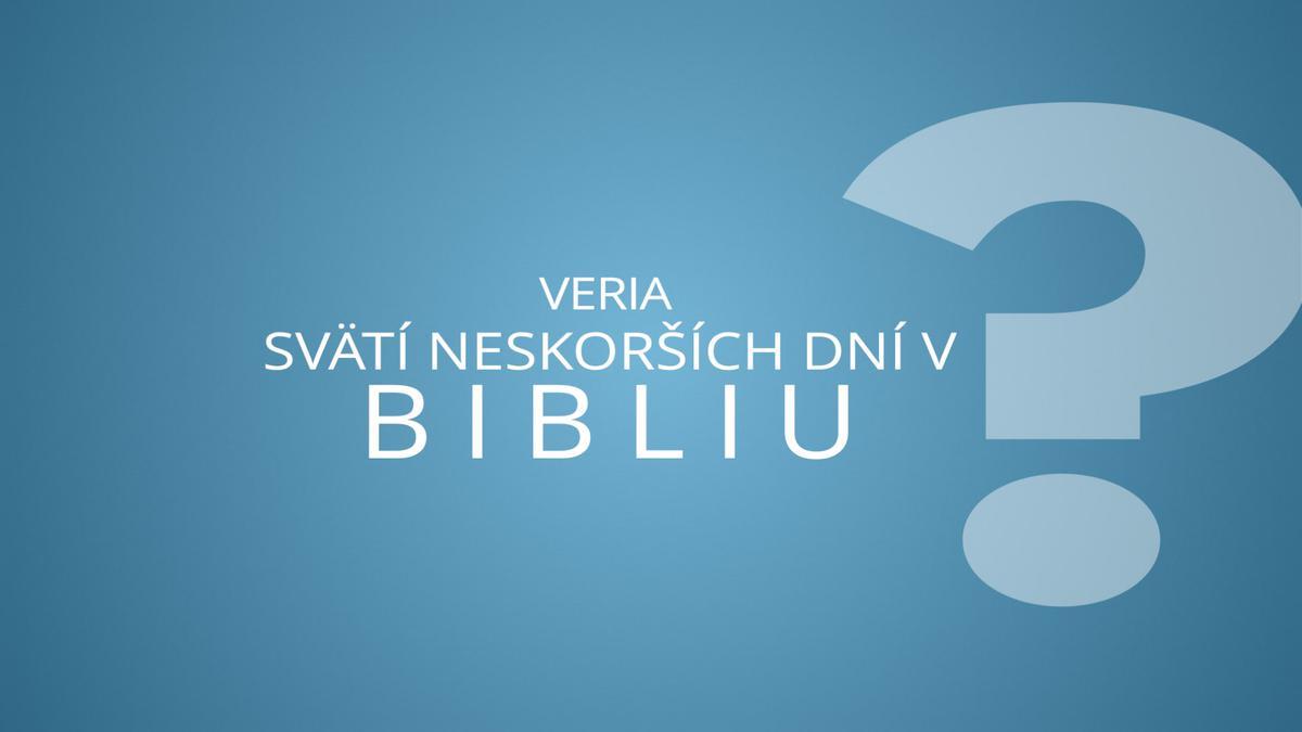 Veria Svätí neskorších dní v Bibliu?