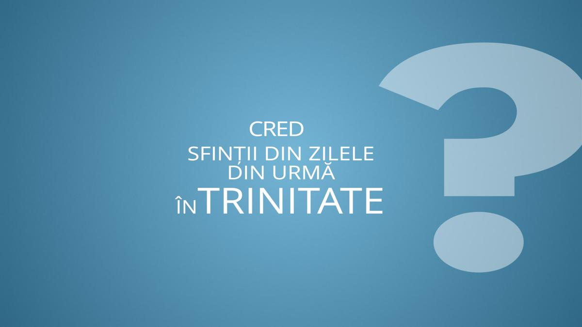Cred sfinții din zilele din urmă în trinitate?