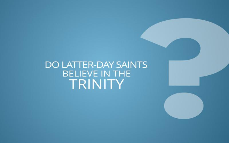 Do Latter-Day Saints believe in the Trinity?