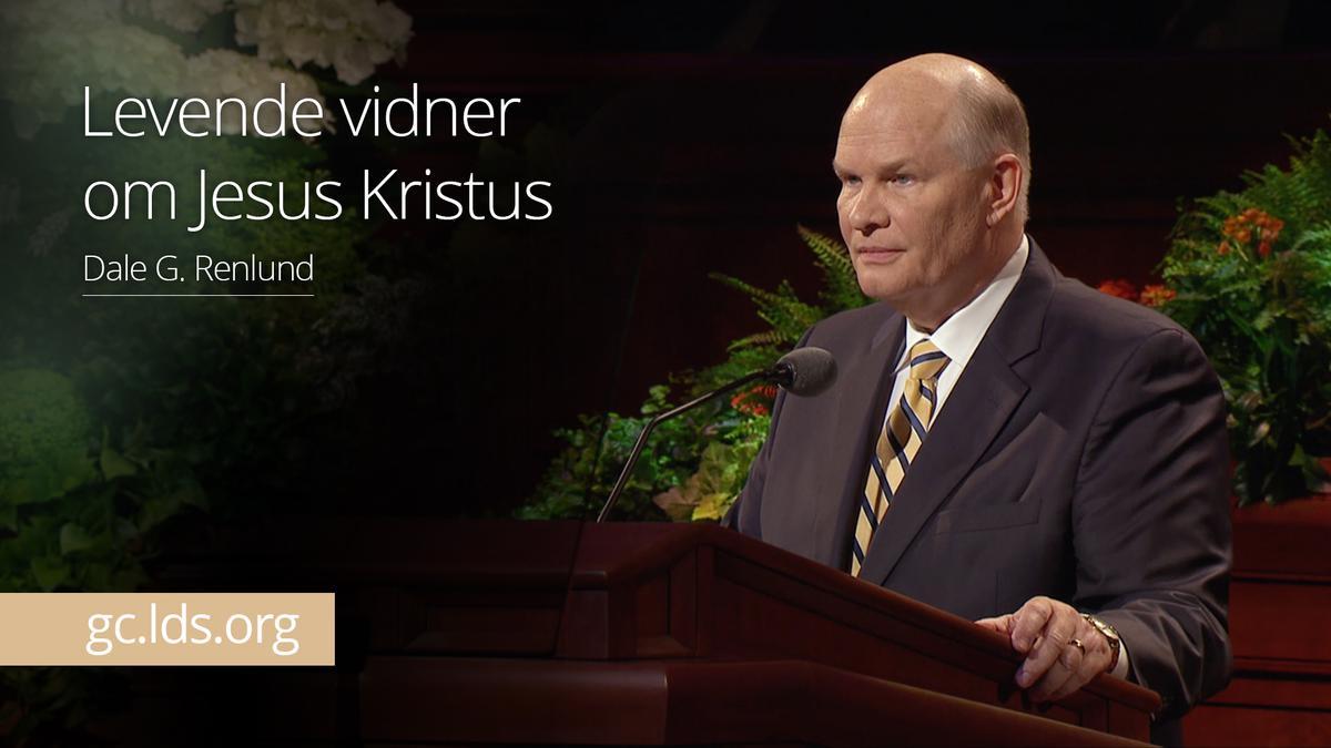 Levende vidner om Jesus Kristus – Ældste Renlund