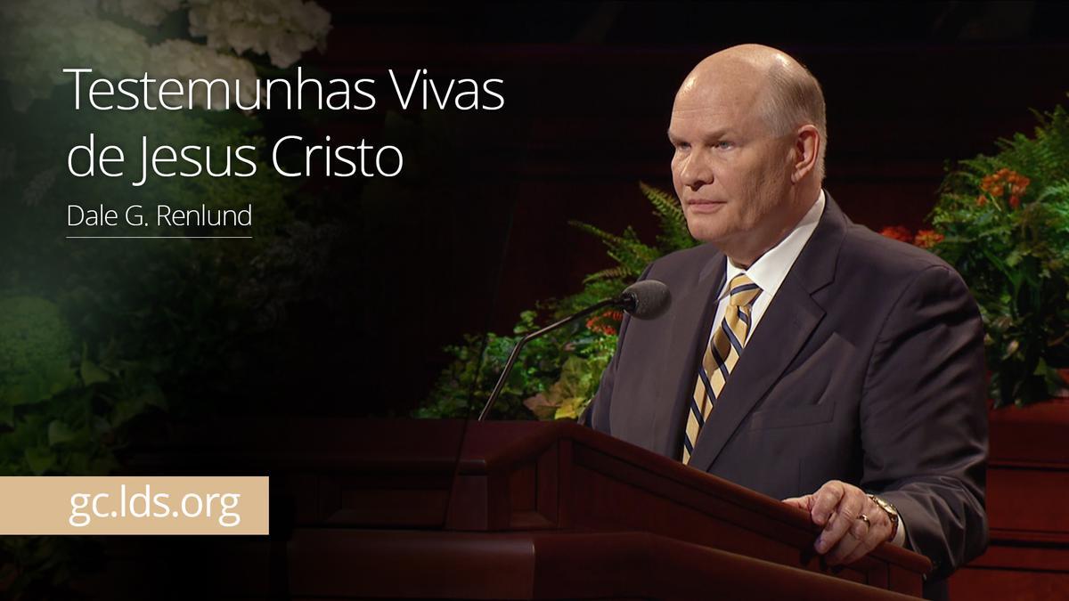 Testemunhas Vivas de Jesus Cristo – Élder Renlund