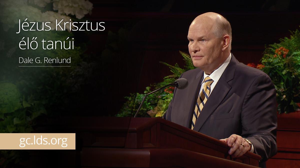 Jézus Krisztus élő tanúi – Renlund elder