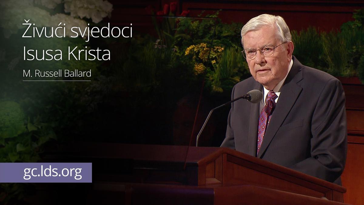Živući svjedoci Isusa Krista – starješina Ballard