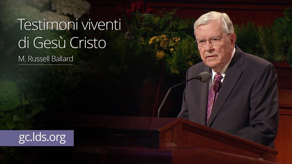 Testimoni viventi di Gesù Cristo – Anziano Ballard