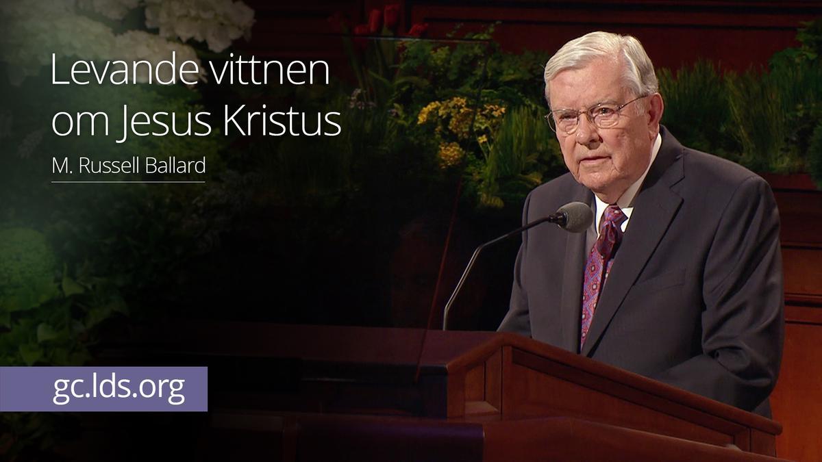 Levande vittnen om Jesus Kristus – Äldste Ballard