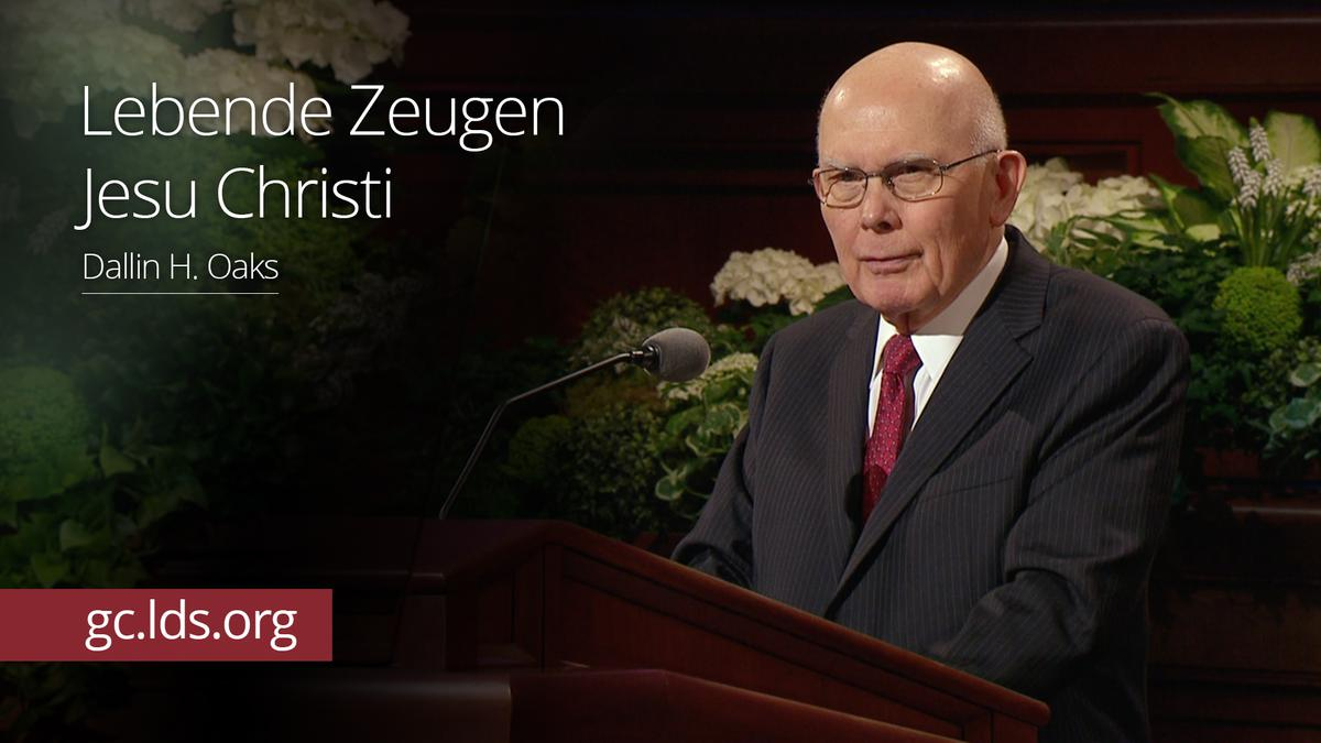 Lebende Zeugen Jesu Christi: Elder Oaks
