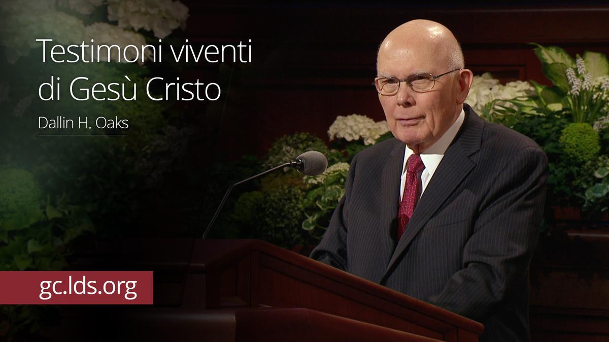 Testimoni viventi di Gesù Cristo – Anziano Oaks