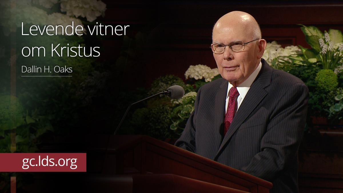 Levende vitner om Kristus –  Eldste Oaks