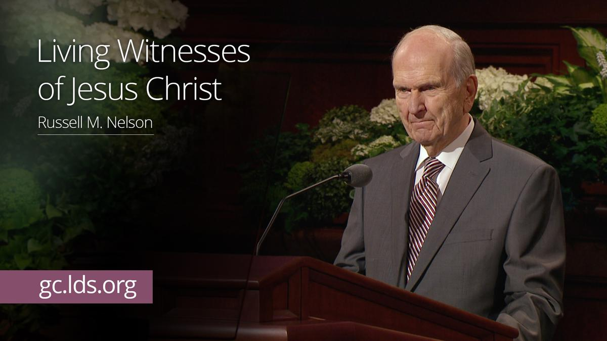 Living Witnesses of Jesus Christ – President Nelson