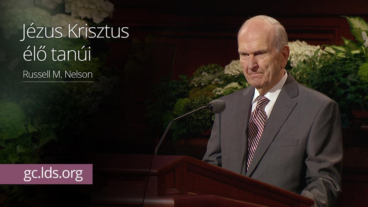 Jézus Krisztus élő tanúi – Nelson elnök