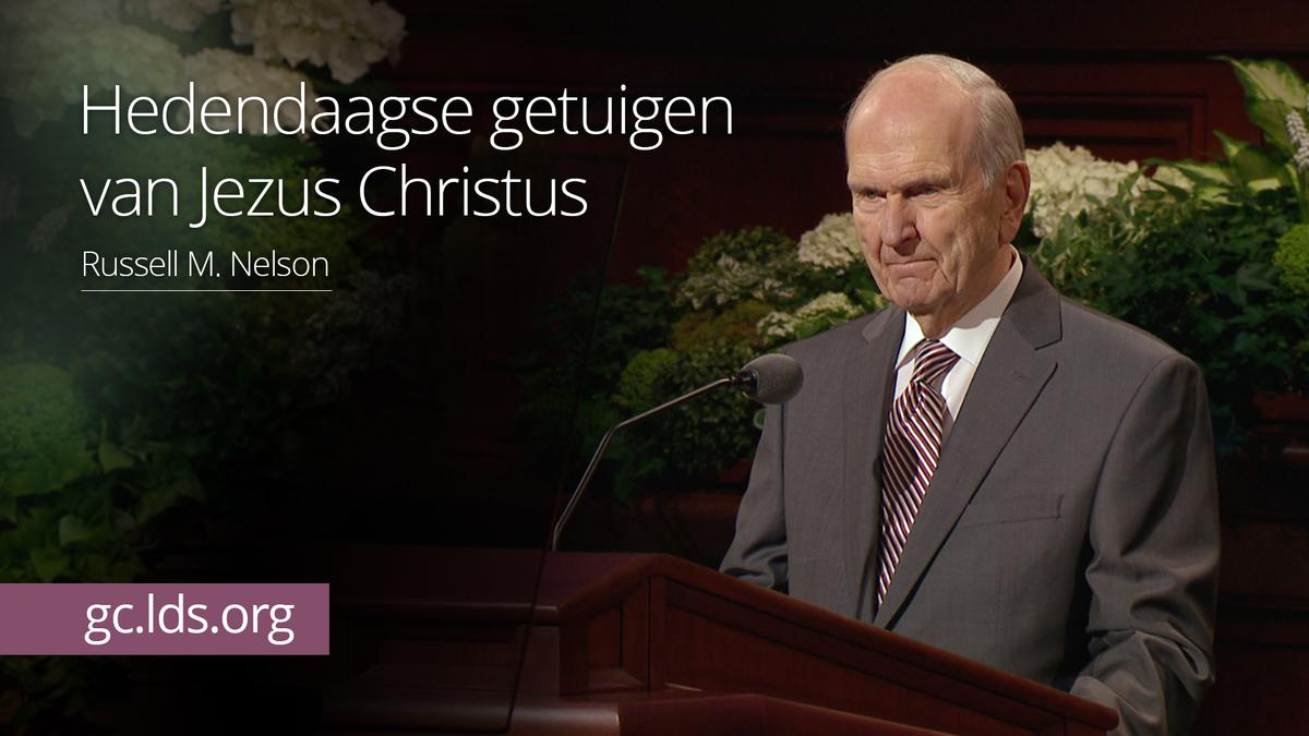 Hedendaagse getuigen van Jezus Christus – president Nelson