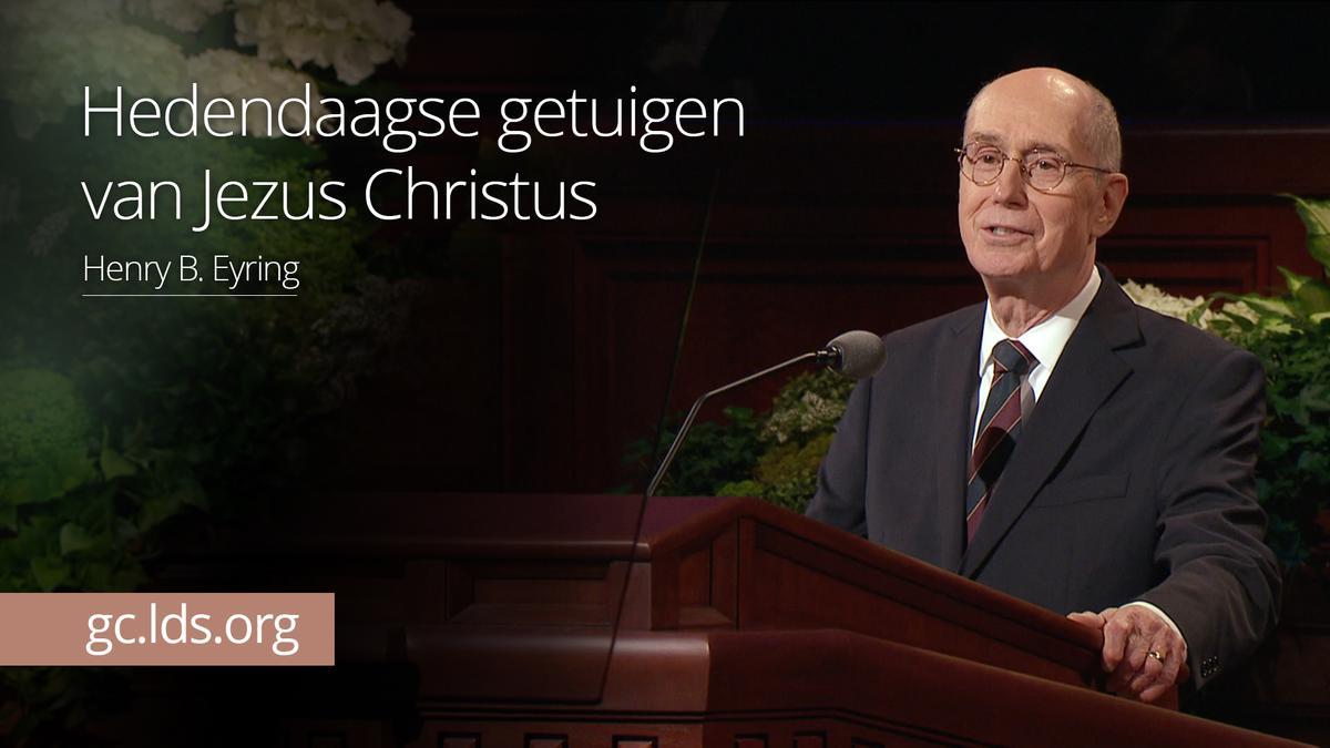 Hedendaagse getuigen van Jezus Christus – president Eyring