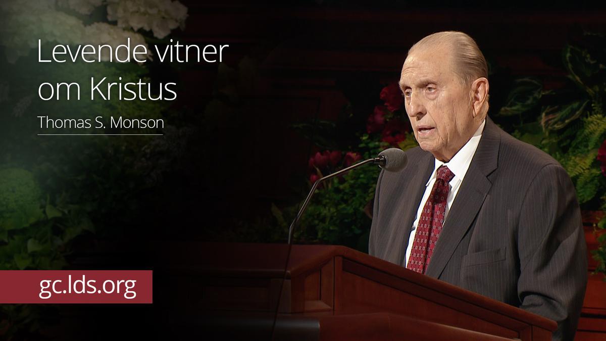 Levende vitner om Kristus – President Monson
