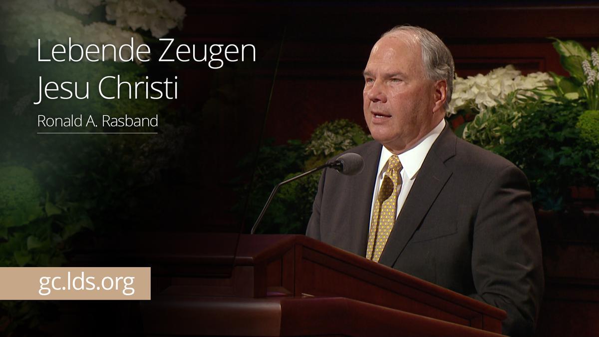 Lebende Zeugen Jesu Christi: Elder Rasband