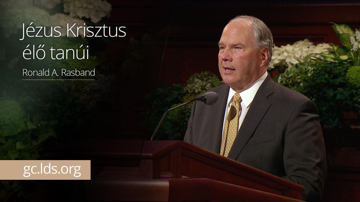 Jézus Krisztus élő tanúi – Rasband elder
