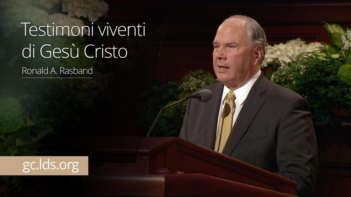 Testimoni viventi di Gesù Cristo – Anziano Rasband