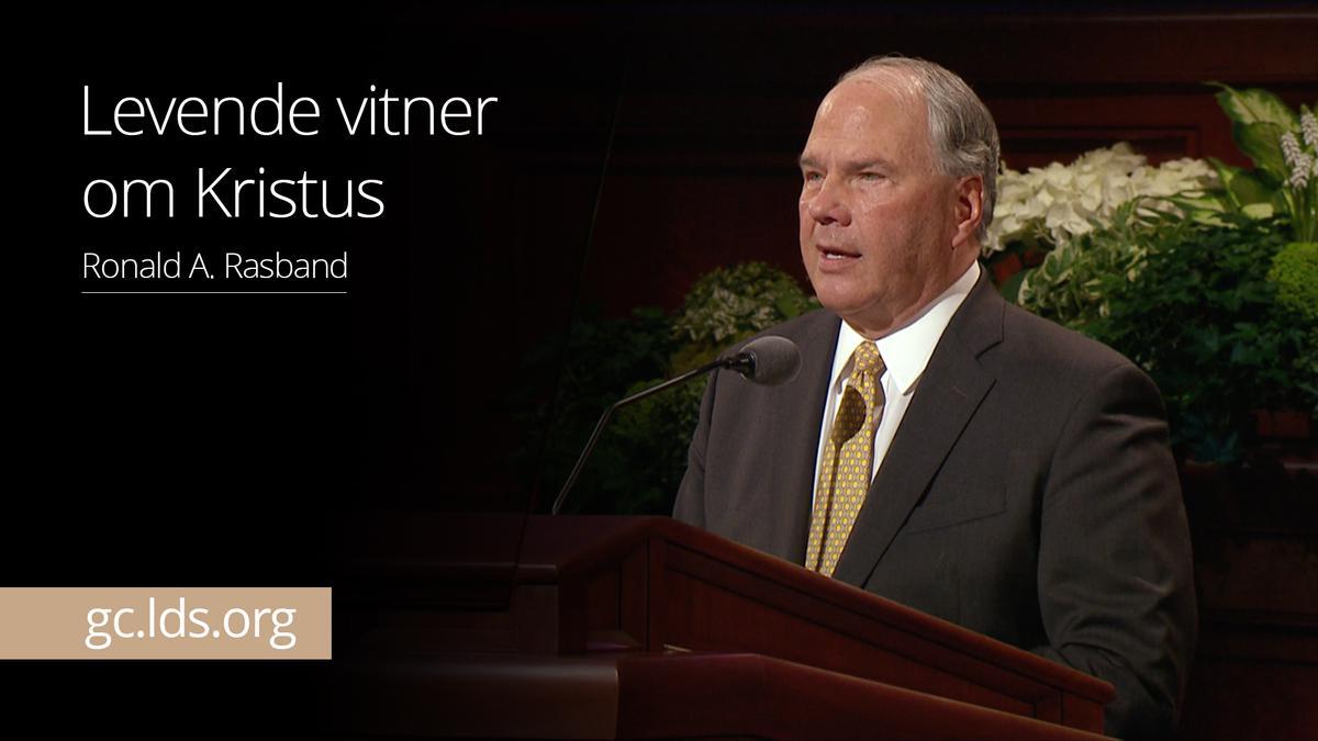 Levende vitner om Kristus –  Eldste Rasband