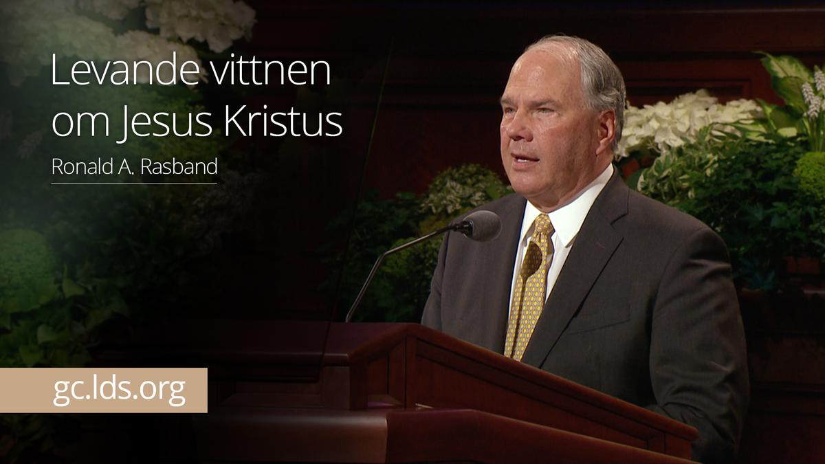 Levande vittnen om Jesus Kristus – Äldste Rasband
