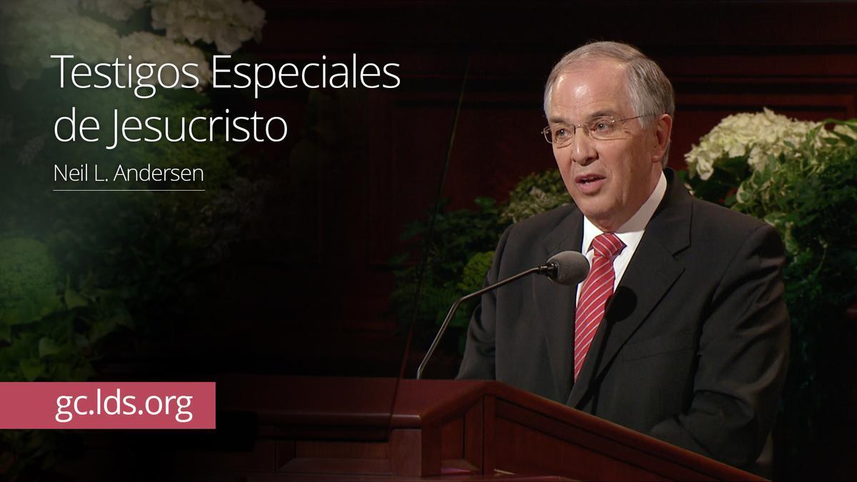 Testigos Especiales de Jesucristo – Élder Andersen