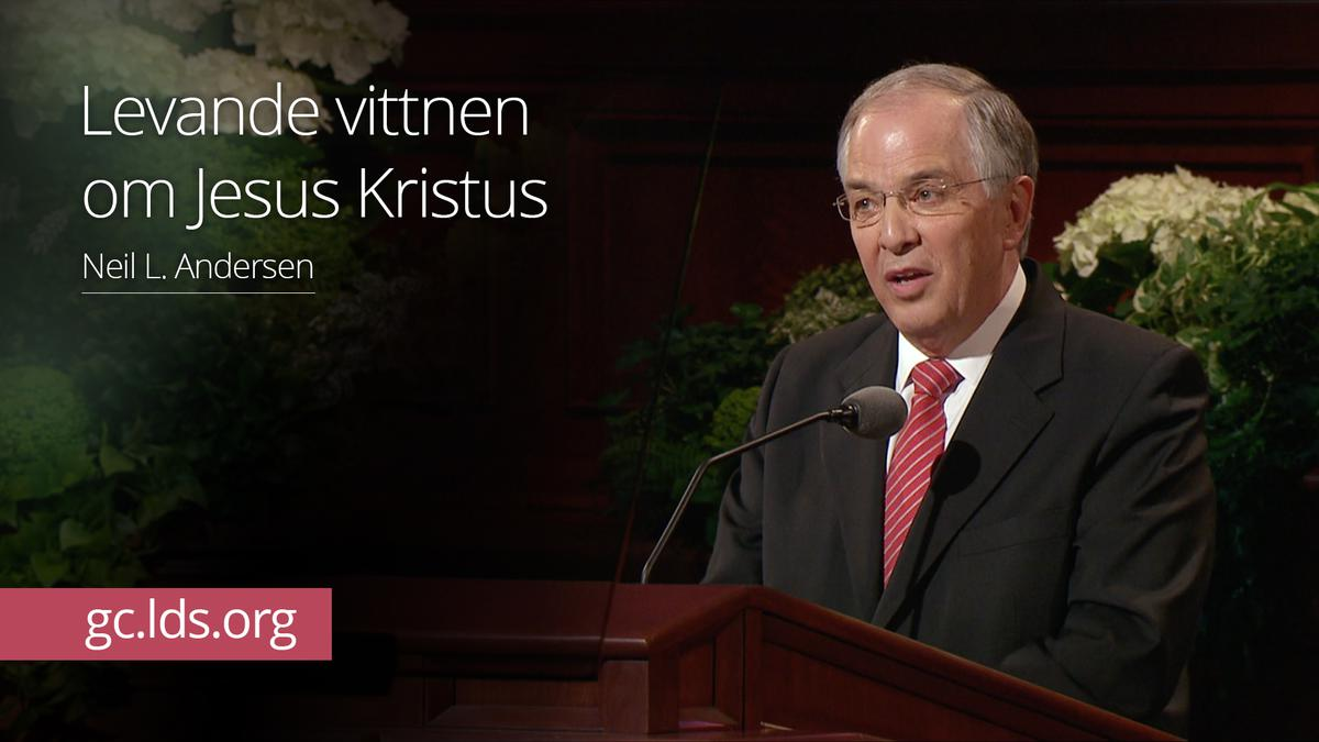 Levande vittnen om Jesus Kristus – Äldste Andersen