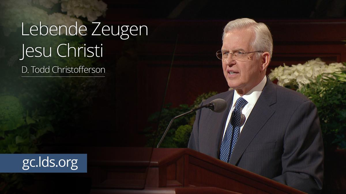 Lebende Zeugen Jesu Christi: Elder Christofferson