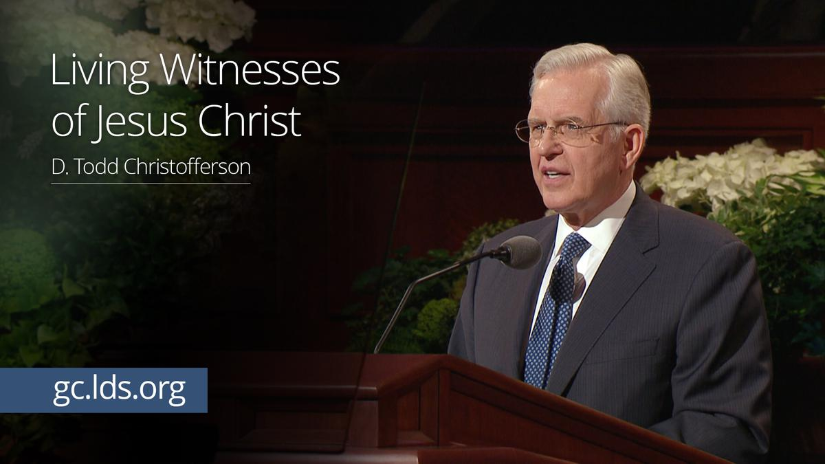 Living Witnesses of Jesus Christ – Elder Christofferson
