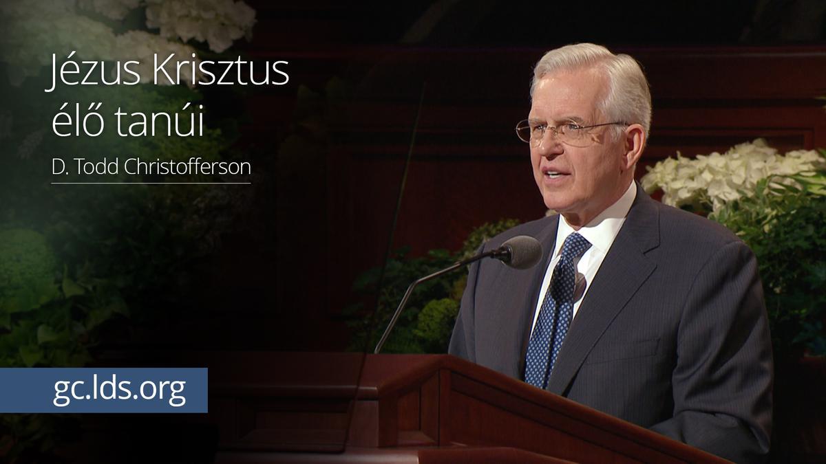 Jézus Krisztus élő tanúi – Christofferson elder