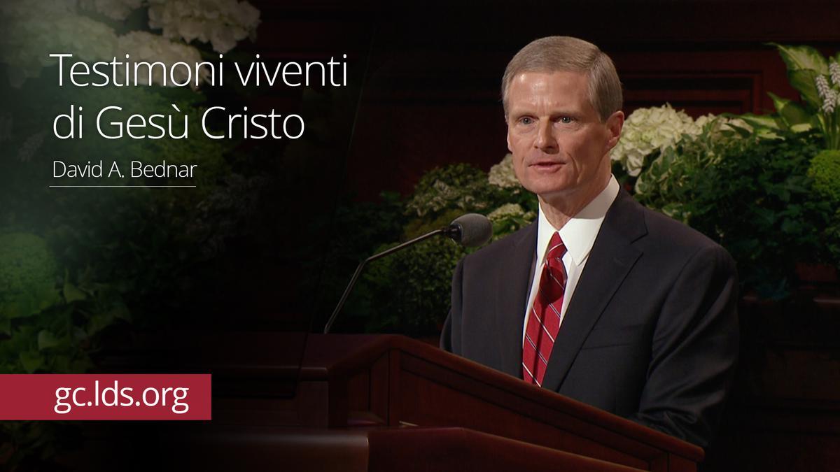 Testimoni viventi di Gesù Cristo – Anziano Bednar
