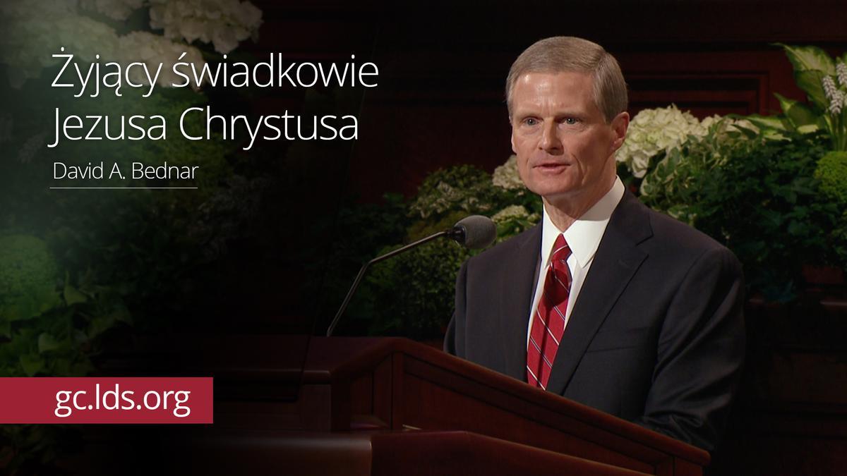 Żyjący świadkowie Jezusa Chrystusa – Starszy Bednar