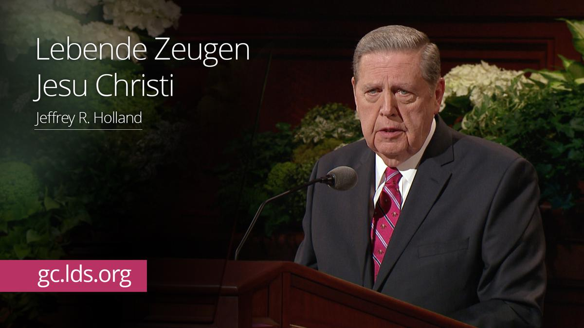 Lebende Zeugen Jesu Christi: Elder Holland